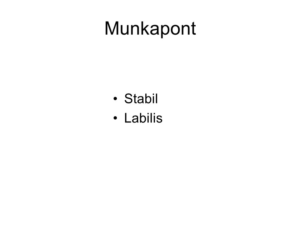 Munkapont Stabil Labilis