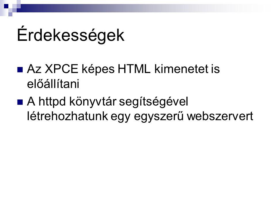 Érdekességek Az XPCE képes HTML kimenetet is előállítani A httpd könyvtár segítségével létrehozhatunk egy egyszerű webszervert