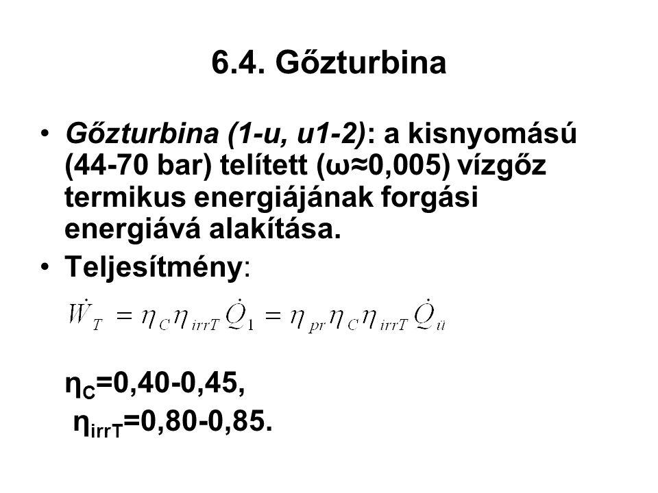 6.4. Gőzturbina Gőzturbina (1-u, u1-2): a kisnyomású (44-70 bar) telített (ω≈0,005) vízgőz termikus energiájának forgási energiává alakítása. Teljesít