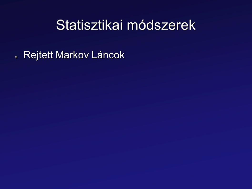 Statisztikai módszerek Rejtett Markov Láncok