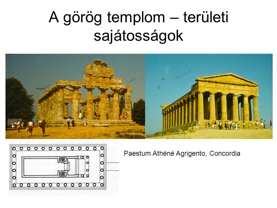 A görög templom – területi sajátosságok Paestum Athéné Agrigento, Concordia
