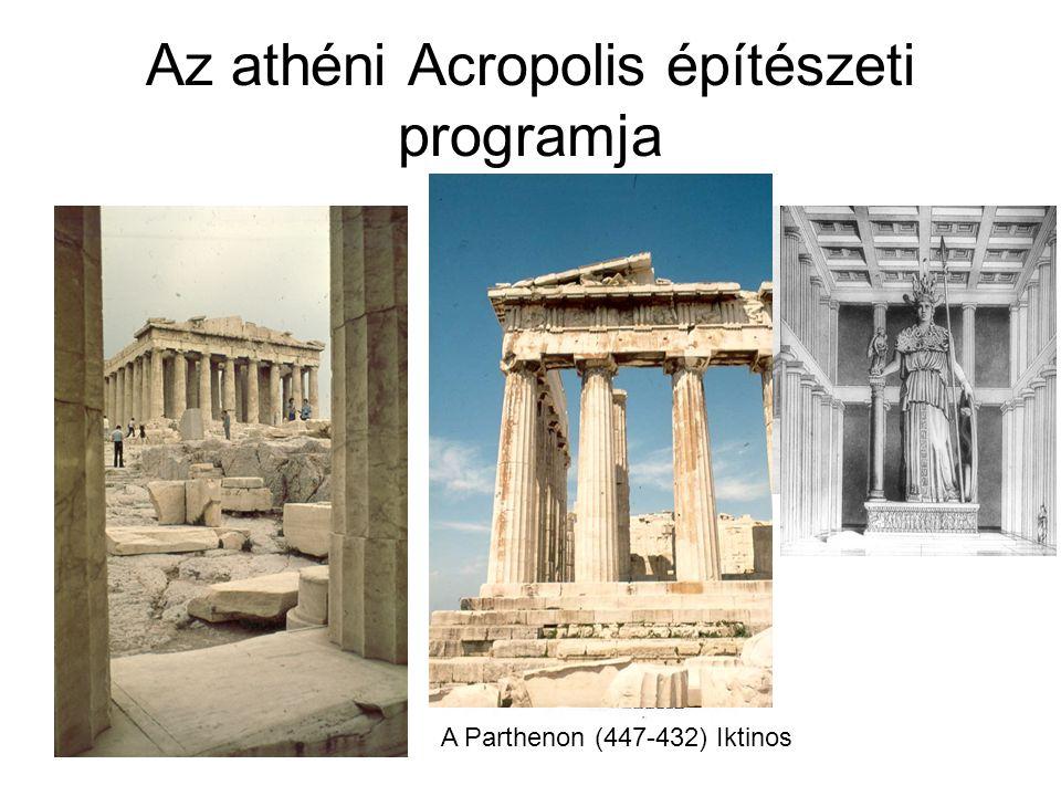 Az athéni Acropolis építészeti programja A Parthenon (447-432) Iktinos