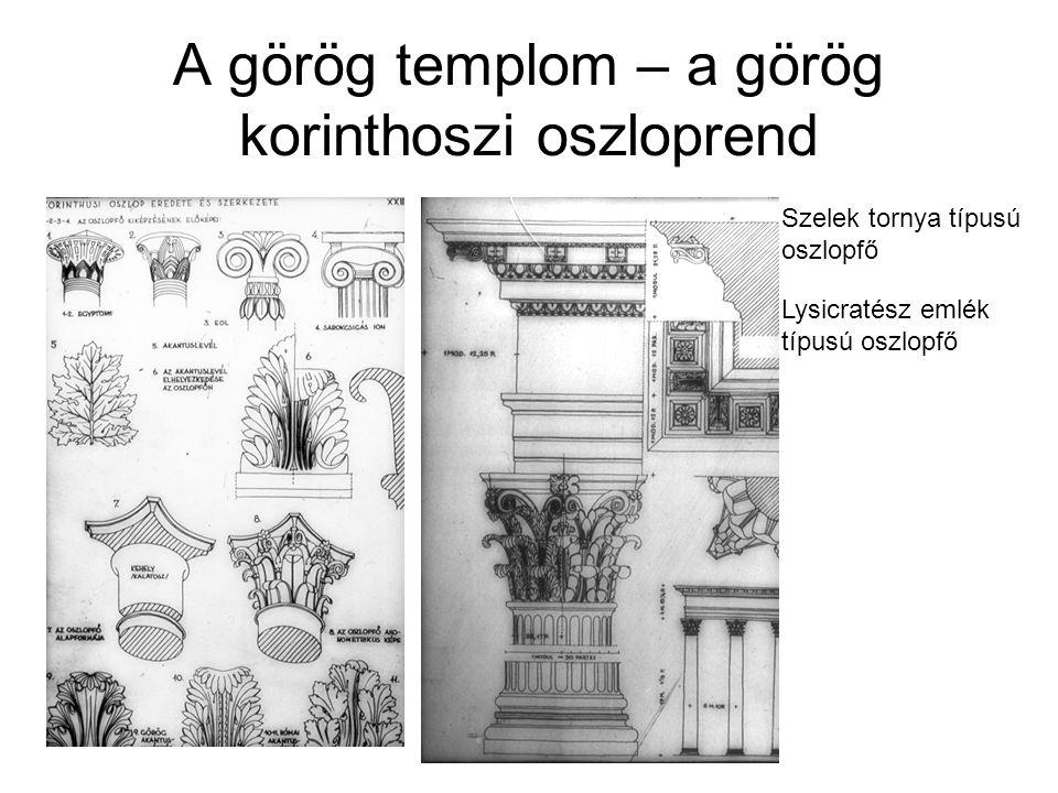 A görög templom – a görög korinthoszi oszloprend Szelek tornya típusú oszlopfő Lysicratész emlék típusú oszlopfő
