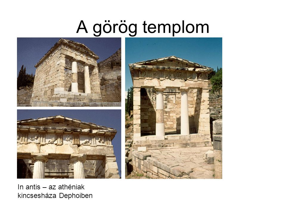 A görög templom In antis – az athéniak kincsesháza Dephoiben