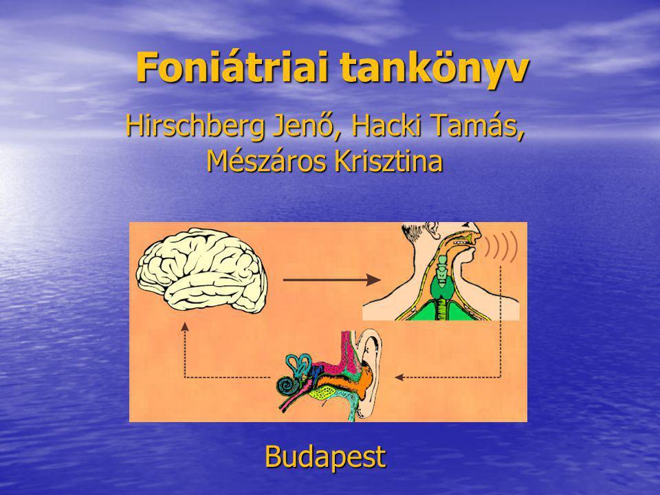 Foniátriai tankönyv Hirschberg Jenő, Hacki Tamás, Mészáros Krisztina Budapest