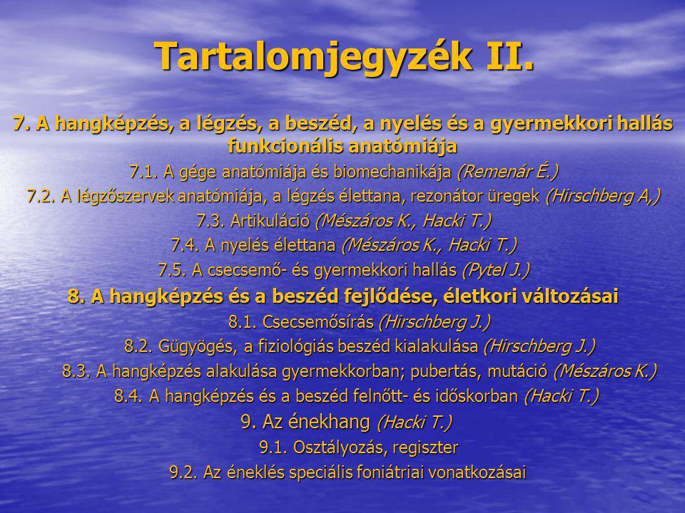 Tartalomjegyzék III.10. A hangképzés és zavarai 10.1.