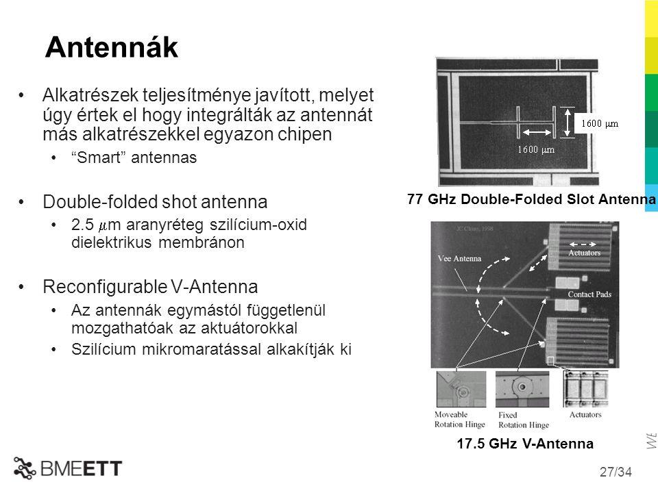 """/34 Antennák Alkatrészek teljesítménye javított, melyet úgy értek el hogy integrálták az antennát más alkatrészekkel egyazon chipen """"Smart"""" antennas D"""