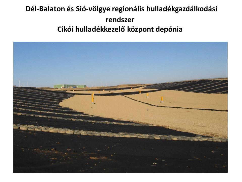 Dél-Balaton és Sió-völgye regionális hulladékgazdálkodási rendszer Cikói hulladékkezelő központ depónia