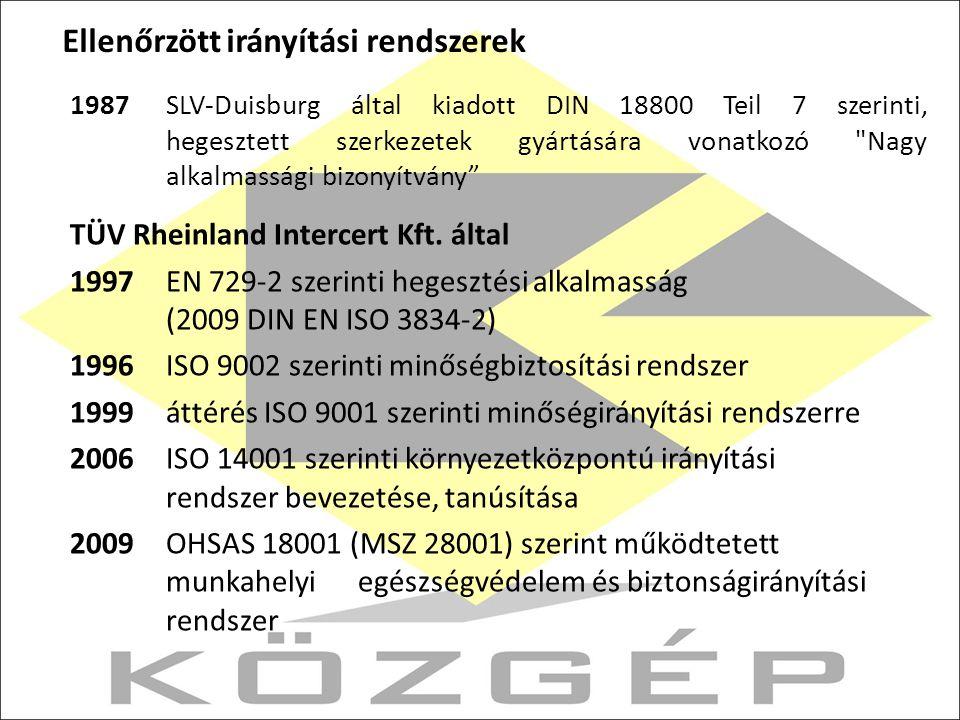1987SLV-Duisburg által kiadott DIN 18800 Teil 7 szerinti, hegesztett szerkezetek gyártására vonatkozó Nagy alkalmassági bizonyítvány TÜV Rheinland Intercert Kft.