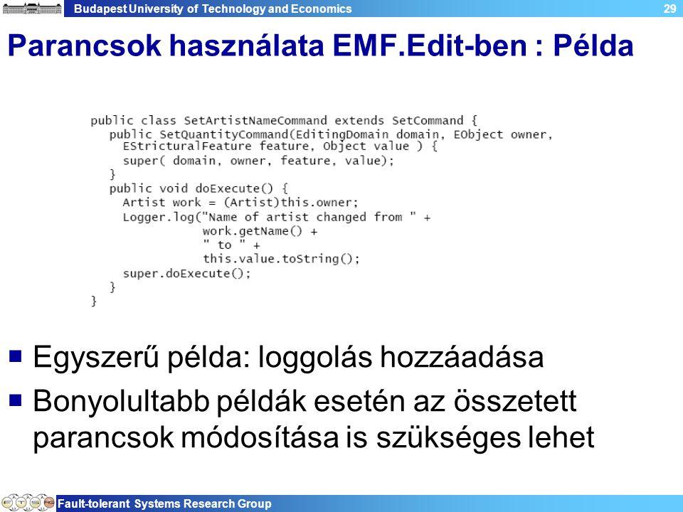 Budapest University of Technology and Economics Fault-tolerant Systems Research Group 29 Parancsok használata EMF.Edit-ben : Példa  Egyszerű példa: l