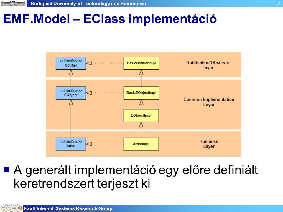 """Budapest University of Technology and Economics Fault-tolerant Systems Research Group 8 EMF.Model – EClass implementáció  EAttribute -> get és set metódusok  EReference −""""many -> get metódus −""""one -> get és set metódus"""