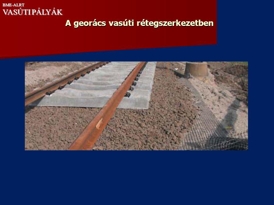 A georács vasúti rétegszerkezetben BME-ALRT VASÚTI PÁLYÁK