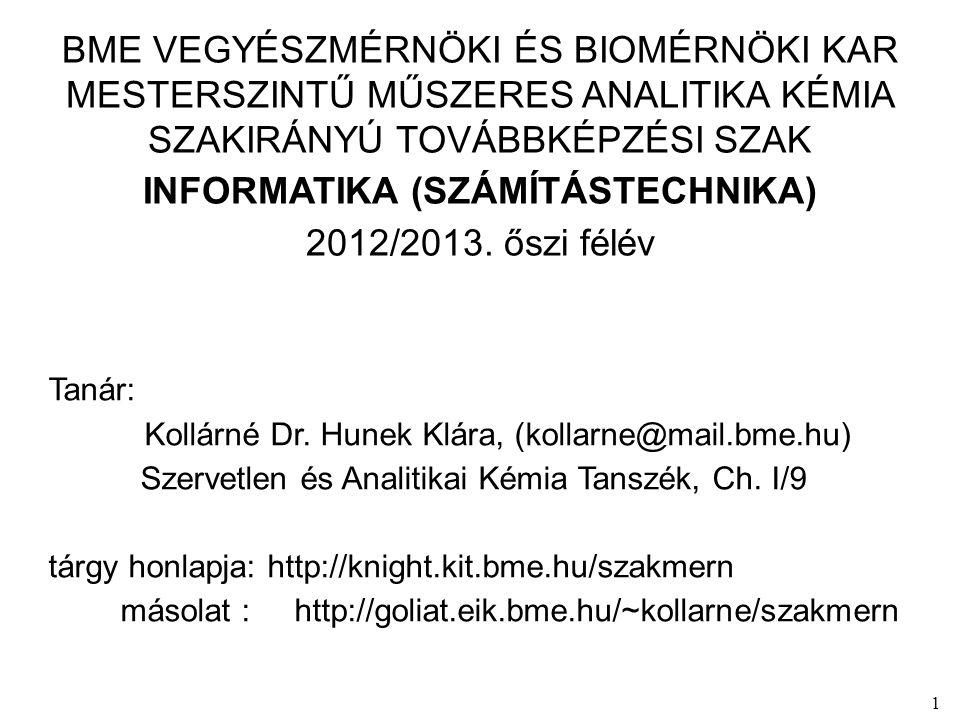 1 BME VEGYÉSZMÉRNÖKI ÉS BIOMÉRNÖKI KAR MESTERSZINTŰ MŰSZERES ANALITIKA KÉMIA SZAKIRÁNYÚ TOVÁBBKÉPZÉSI SZAK INFORMATIKA (SZÁMÍTÁSTECHNIKA) 2012/2013.