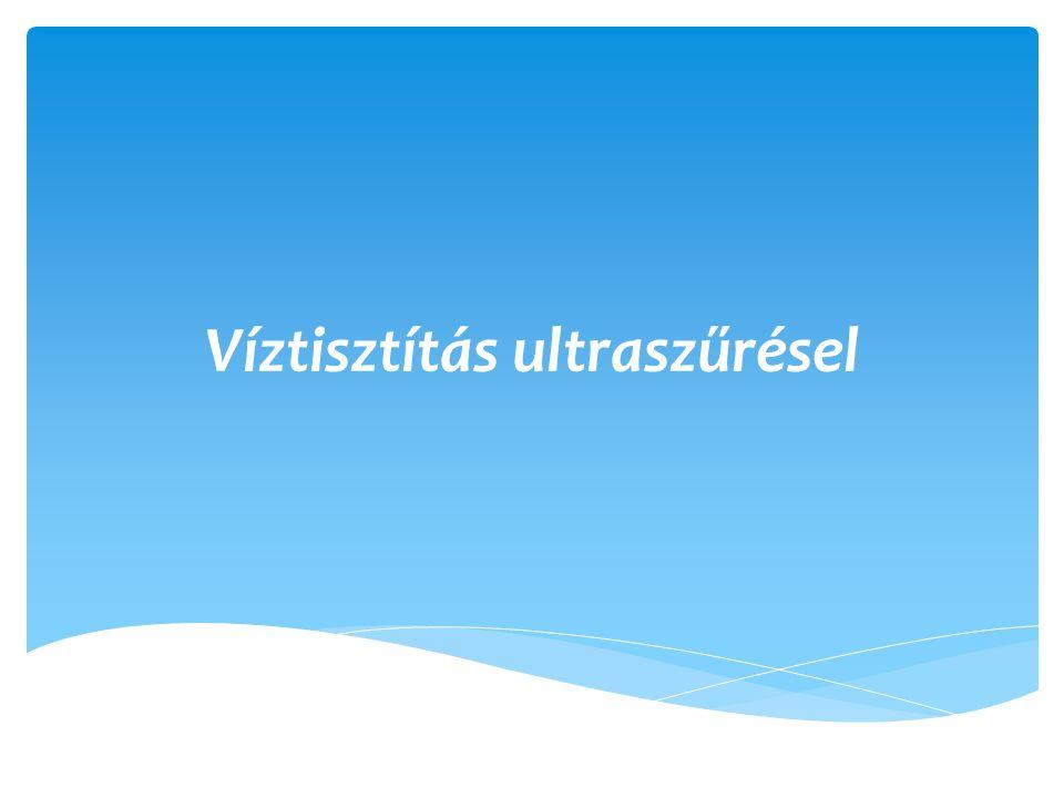Víztisztítás ultraszűrésel
