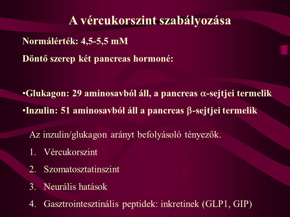 Endokrin Pankreász 1.Inzulin –  -sejtek 2.Glukagon –  - sejtek 3.Szomatosztatin –  -sejtek: gátolja az inzulin és a glukagon szekrécióját 4.Pankreá