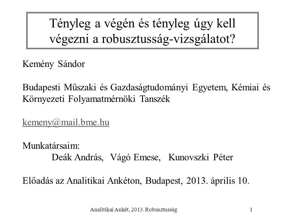 Analitikai Ankét, 2013. Robusztusság22 kézbentartható faktorokzaj-faktorok 18*8=144 kísérlet
