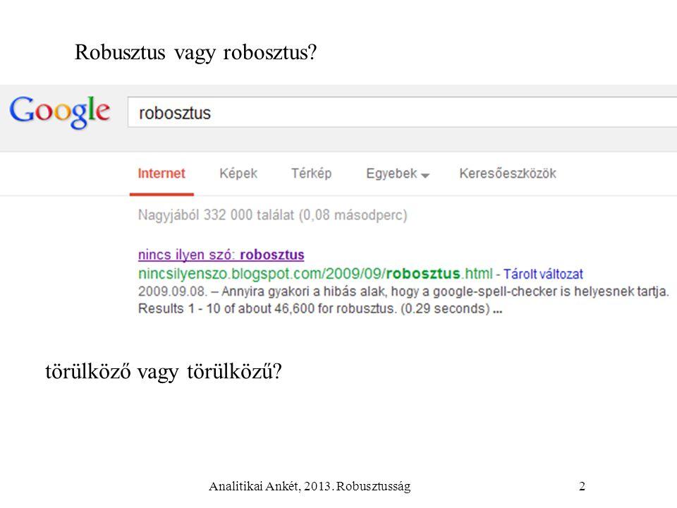 Analitikai Ankét, 2013. Robusztusság2 Robusztus vagy robosztus? törülköző vagy törülközű?