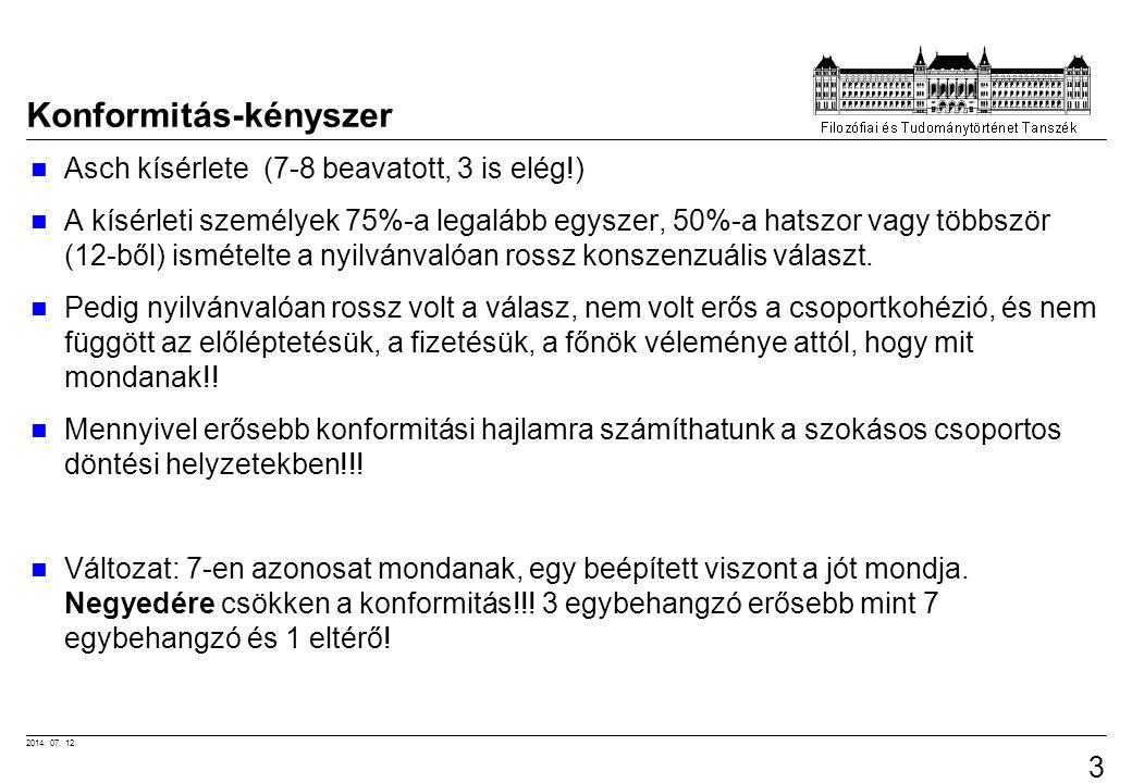 2014. 07. 12. 38 Konformitás-kényszer Asch kísérlete (7-8 beavatott, 3 is elég!) A kísérleti személyek 75%-a legalább egyszer, 50%-a hatszor vagy több