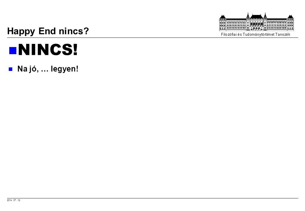 2014. 07. 12. Happy End nincs? NINCS! Na jó, … legyen!