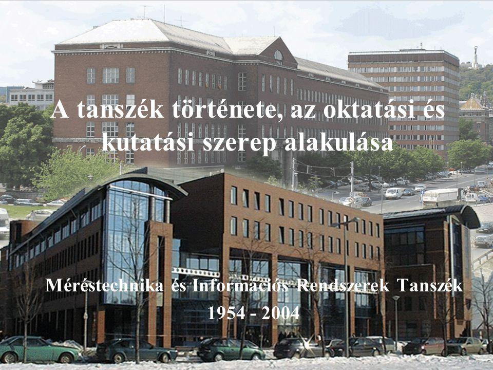 Méréstechnika és Információs Rendszerek Tanszék, 1954 - 2004 12 Az első évfolyam tanterve: 7.