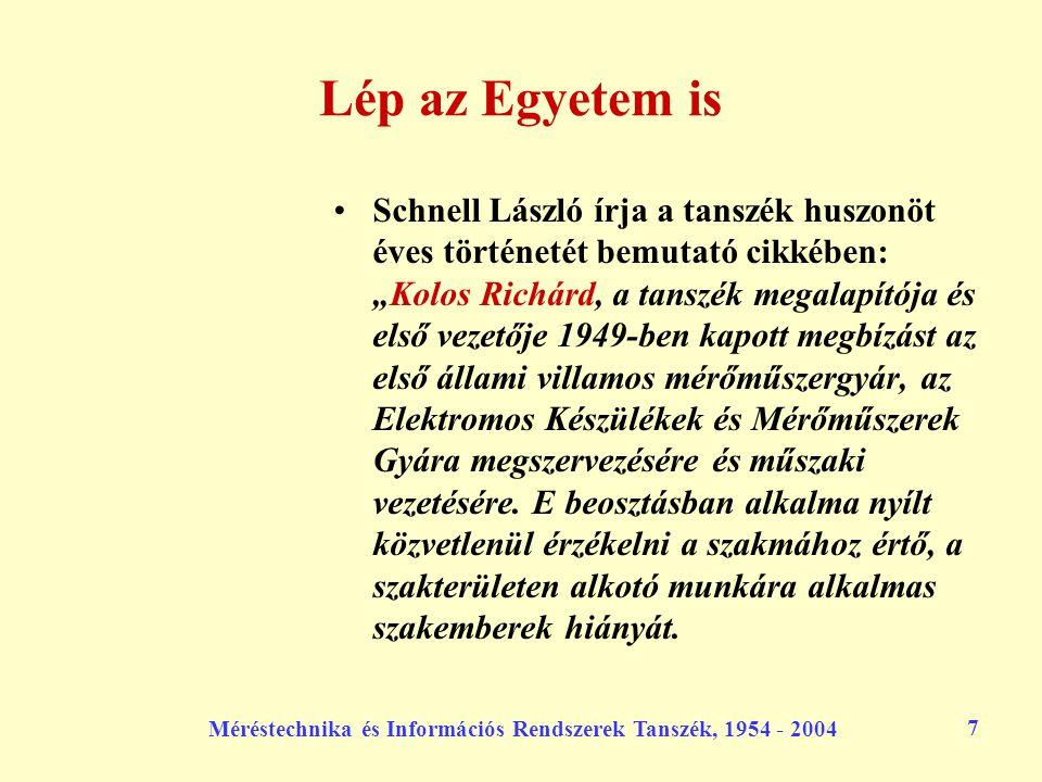 Méréstechnika és Információs Rendszerek Tanszék, 1954 - 2004 7 Lép az Egyetem is Schnell László írja a tanszék huszonöt éves történetét bemutató cikké