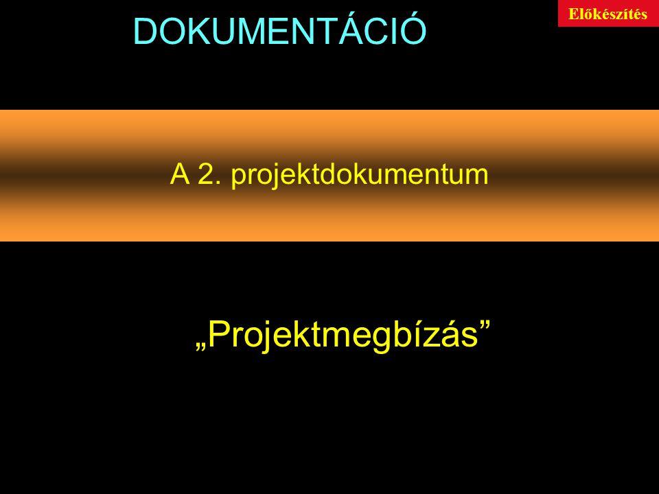 """A 2. projektdokumentum DOKUMENTÁCIÓ """"Projektmegbízás Előkészítés"""