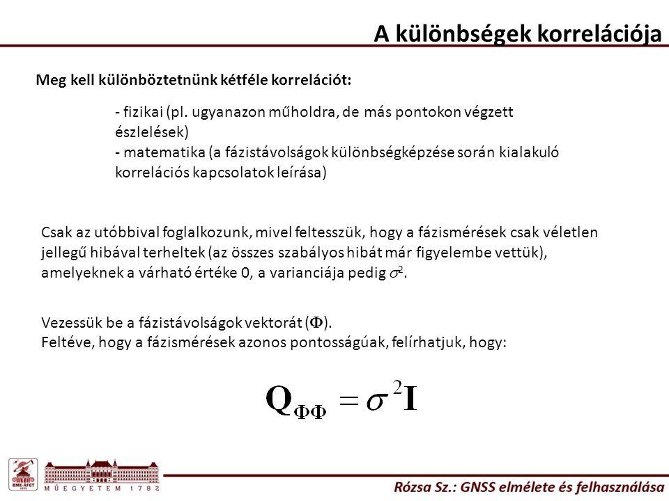 A különbségek korrelációja Meg kell különböztetnünk kétféle korrelációt: - fizikai (pl.