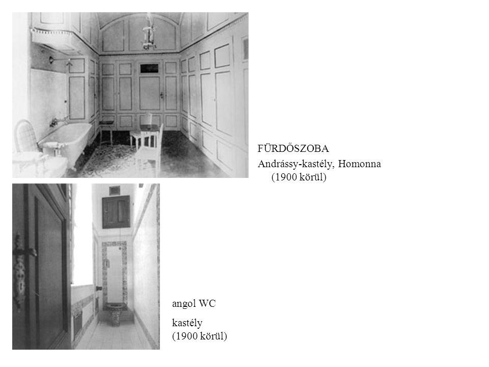 FÜRDŐSZOBA Andrássy-kastély, Homonna (1900 körül) angol WC kastély (1900 körül)