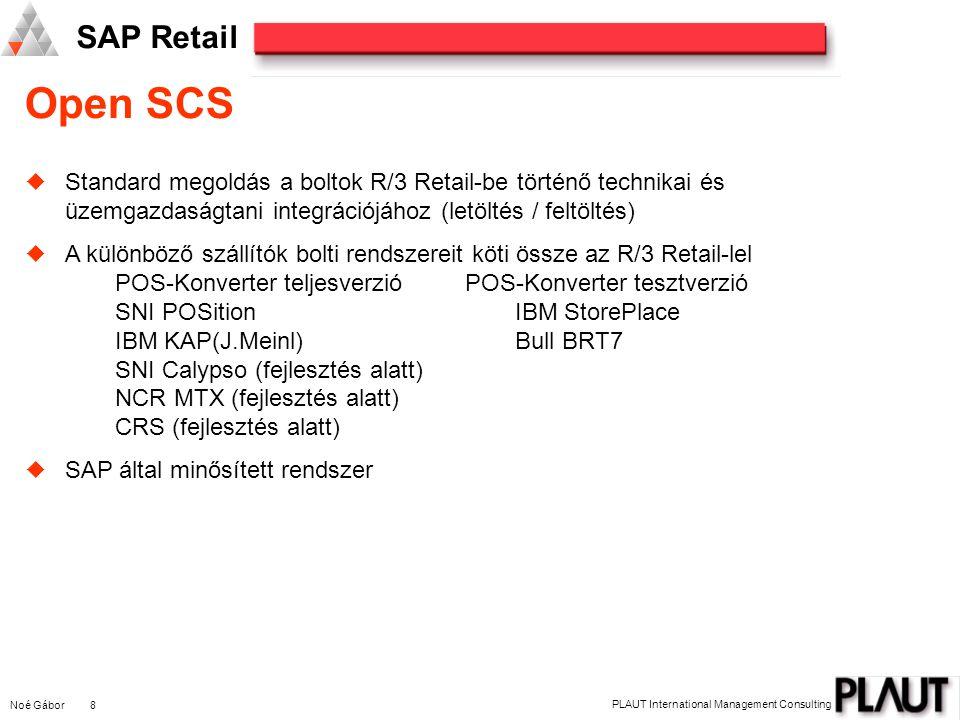 Noé Gábor 9 PLAUT International Management Consulting SAP Retail Open SCS mint bolti integrátor Konvertáló táblázatok Leosztás BASIS-Modul Nem R/3 rendszerek QMMM PPPMSD IS-R FICO AMPS EDI csatlakozás EDI csatlakozás EDI csatlakozás Eseti programozás R/3 EDI-POS-Interface IDOC-Struktúra EPOSEPOS EPOSEPOS EPOSEPOS PC EPOSEPOS EPOSEPOS EPOSEPOS EPOSEPOS EPOSEPOS EPOSEPOS MDE EPOSEPOS EPOSEPOS EPOSEPOS Open SCS R/3 Boltok HR
