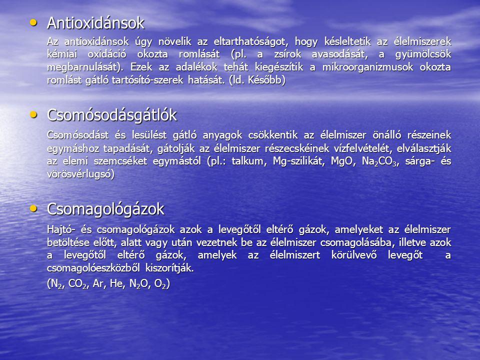 Antioxidánsok Antioxidánsok Az antioxidánsok úgy növelik az eltarthatóságot, hogy késleltetik az élelmiszerek kémiai oxidáció okozta romlását (pl.