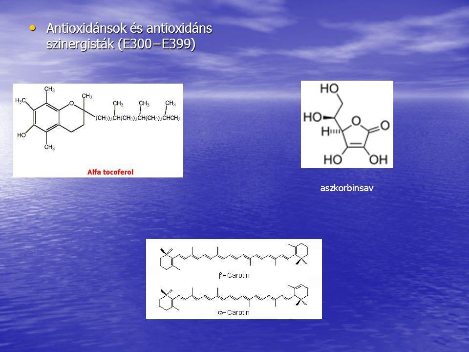 Antioxidánsok és antioxidáns szinergisták (E300−E399) Antioxidánsok és antioxidáns szinergisták (E300−E399) aszkorbinsav