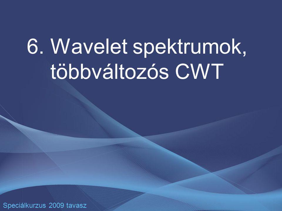 2 További témák Kereszt PSD, wavelet kereszt-spektrum, koherencia Wavelet reprodukáló magfüggvény Többváltozós folytonos WT