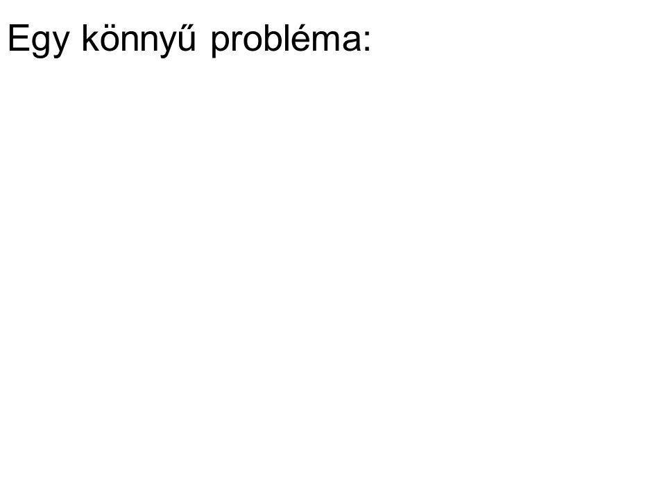 Egy könnyű probléma: