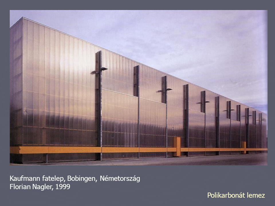 Kaufmann fatelep, Bobingen, Németország Florian Nagler, 1999 Polikarbonát lemez