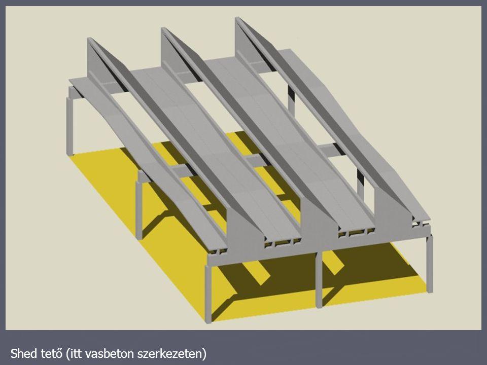 Shed tető (itt vasbeton szerkezeten)
