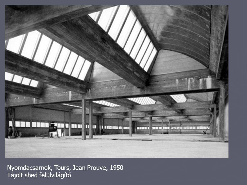 Nyomdacsarnok, Tours, Jean Prouve, 1950 Tájolt shed felülvilágító