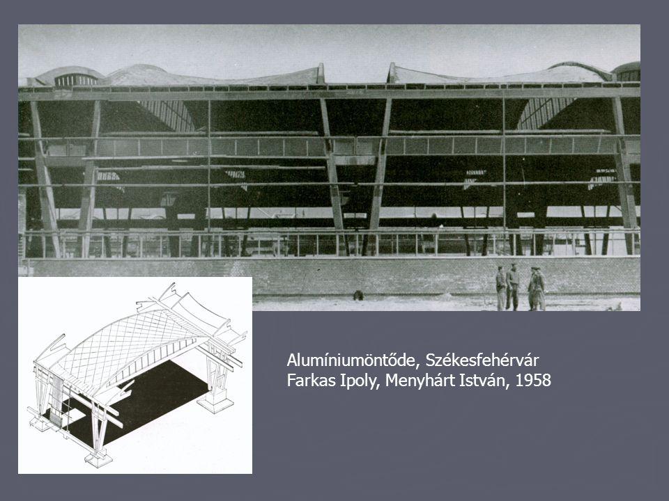 Alumíniumöntőde, Székesfehérvár Farkas Ipoly, Menyhárt István, 1958