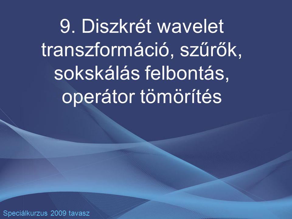 2 CWT és DWT kapcsolata Folytonos wavelet transzformáció (CWT) –Történetileg korábbi mint a DWT –Jel analízishez hasznos Diszkrét wavelet transzformáció (DWT) –Szűrőcsoportok, tükörszűrők –Sokskálás analízis (MRA) –Jel feldolgozáshoz (rekonstrukció, szintézis) hasznos Sokskálás felbontás (MRA, multiresolution analysis)