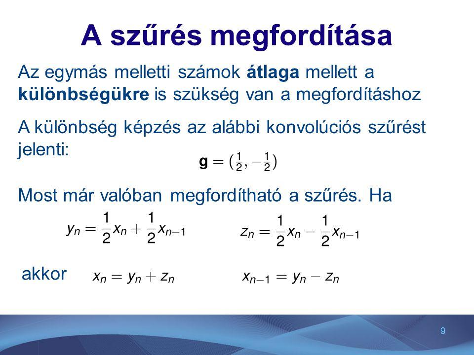20 Wavelet A wavelet olyan ψ(t) függvény, amely a W j ortogonális komplementer terek bázisát adja, például V 0 ortogonális komplementer terét V 1 -ben.