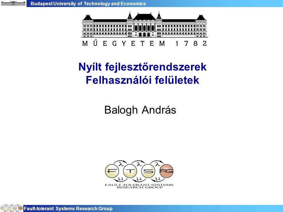 Budapest University of Technology and Economics Fault-tolerant Systems Research Group 42 Widget - adattag  setData(Object) – getData() −Egyetlen objektum tárolása  setData(String,Object) – getData(String) −Kulcs-érték párok tárolása −Sok érték esetén lassú (memória-optimalizált)  Kitűnően alkalmazható az MVC patternbeli model felé történő referencia tárolására  Egyszerűbb programozás