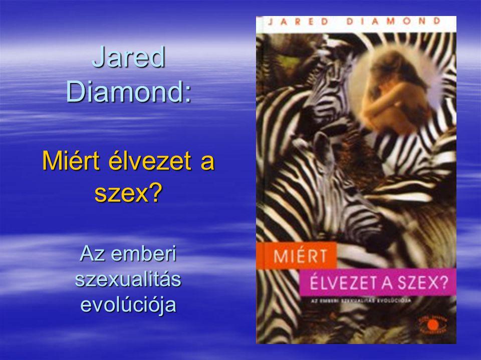 Jared Diamond: Miért élvezet a szex? Az emberi szexualitás evolúciója