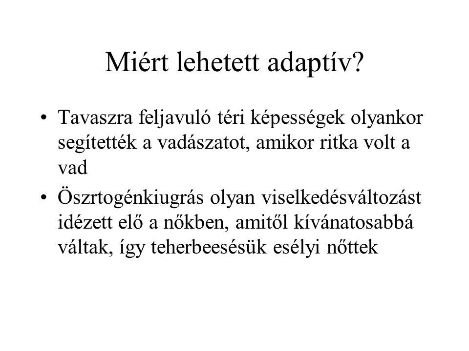 Miért lehetett adaptív.