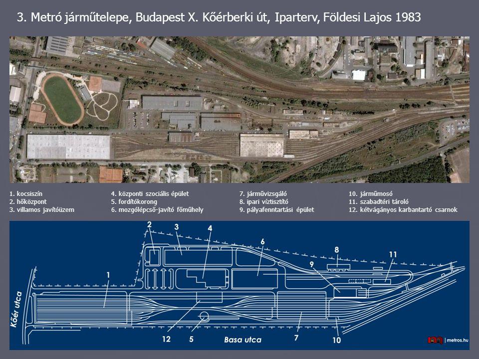 3. Metró járműtelepe, Budapest X. Kőérberki út, Iparterv, Földesi Lajos 1983 1. kocsiszín 2. hőközpont 3. villamos javítóüzem 4. központi szociális ép