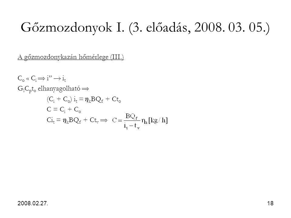 """2008.02.27.18 Gőzmozdonyok I. (3. előadás, 2008. 03. 05.) A gőzmozdonykazán hőmérlege (III.) C o « C i  i""""  i t G l C p t o elhanyagolható  (C i +"""
