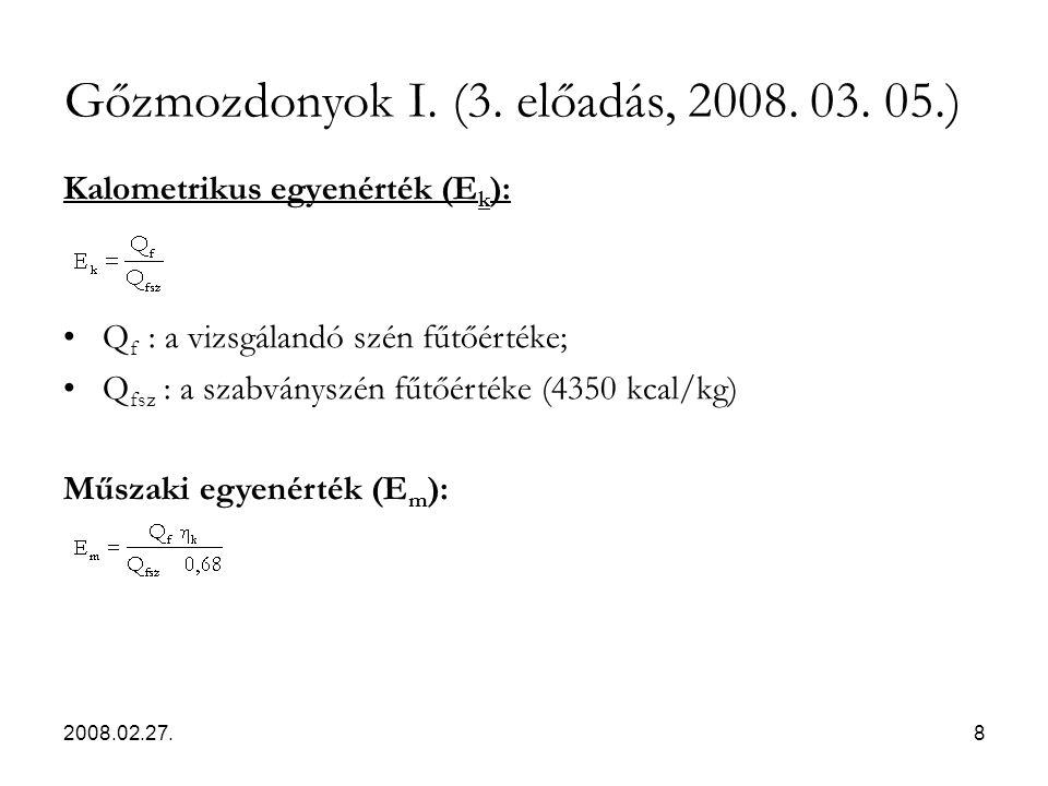 2008.02.27.8 Kalometrikus egyenérték (E k ): Q f : a vizsgálandó szén fűtőértéke; Q fsz : a szabványszén fűtőértéke (4350 kcal/kg) Műszaki egyenérték