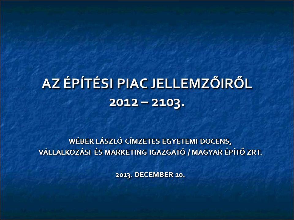 AZ EURÓPAI ÉPĺTŐIPARI TOPLISTA / FOLYTATÁS 86.PBG (lengyel)0,889 MD € = 257 MD Ft : 86.