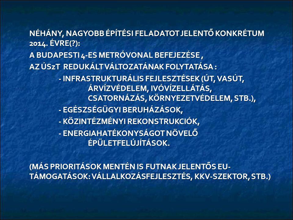 NÉHÁNY, NAGYOBB ÉPÍTÉSI FELADATOT JELENTŐ KONKRÉTUM 2014.