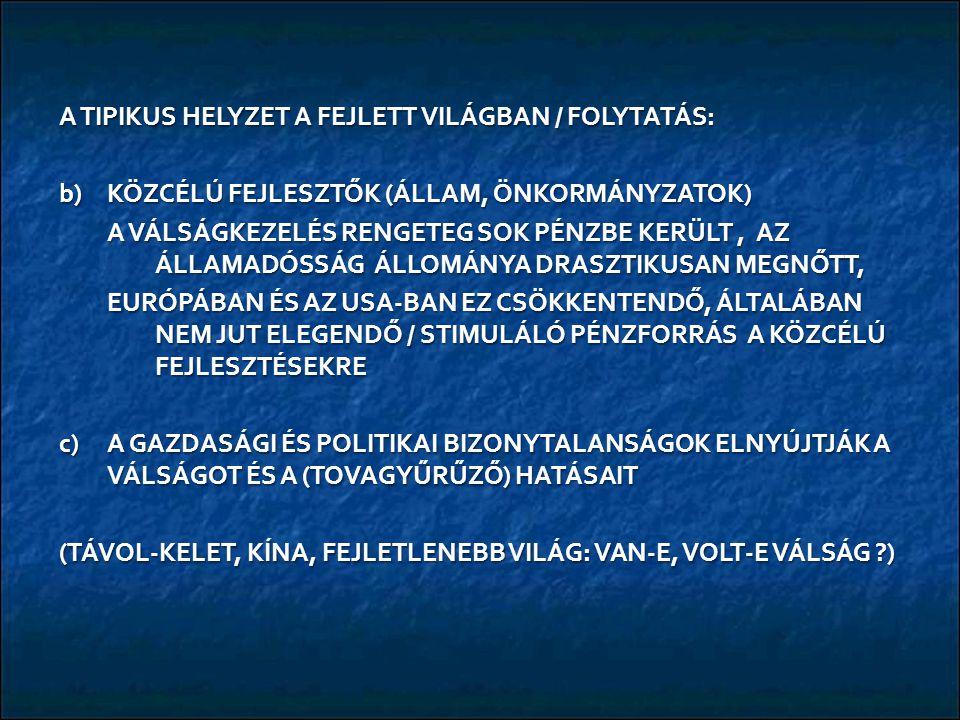 EMLÉKEZTETŐÜL:EMLÉKEZTETŐÜL: FORRÁS: EUROSTAT, 2013. 11. 19.