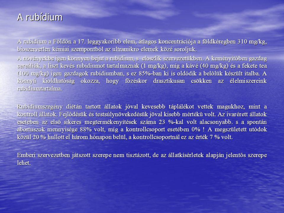 A rubídium A rubídium a Földön a 17. leggyakoribb elem, átlagos koncentrációja a földkéregben 310 mg/kg, bioszervetlen kémiai szempontból az ultramikr