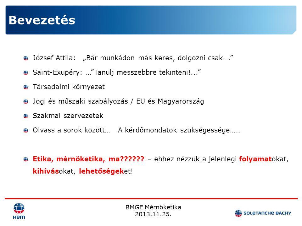 """BMGE Mérnöketika 2013.11.25. József Attila: """"Bár munkádon más keres, dolgozni csak…."""" Saint-Exupéry: …""""Tanulj messzebbre tekinteni!..."""" Társadalmi kör"""